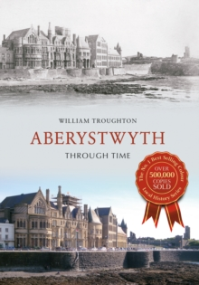 Aberystwyth Through Time, Paperback Book