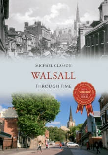 Walsall Through Time, Paperback Book