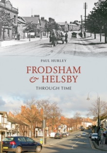 Frodsham & Helsby Through Time, Paperback / softback Book