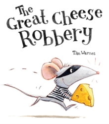 The Great Cheese Robbery, Hardback Book