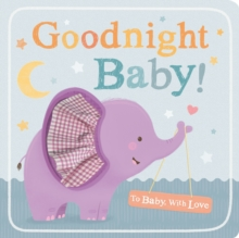 Goodnight Baby!, Board book Book