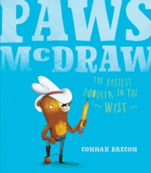 Paws McDraw : Fastest Doodler in the West, Paperback / softback Book