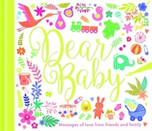Dear Baby : Messages of Love from Friends and Family, Hardback Book
