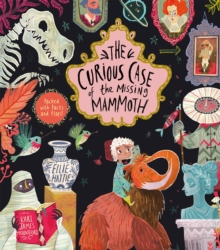 The Curious Case of the Missing Mammoth, Hardback Book