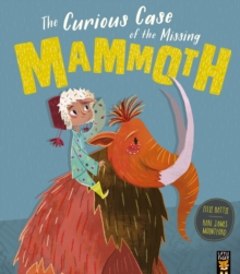 The Curious Case of the Missing Mammoth, Paperback / softback Book