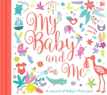 My Baby and Me : A Baby Record Book, Hardback Book
