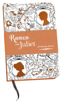 Romeo and Juliet: A Colouring Journal, Hardback Book