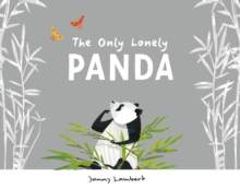 The Only Lonely Panda, Hardback Book