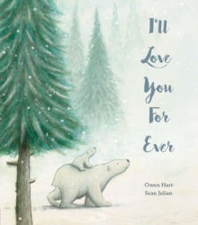 I'll Love You for Ever, Hardback Book
