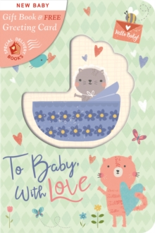 To Baby, with Love, Novelty book Book