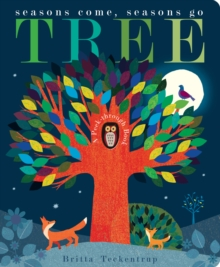 Tree : Seasons Come, Seasons Go, Board book Book