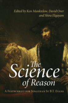 The Science of Reason : A Festschrift for Jonathan St B.T. Evans, Hardback Book