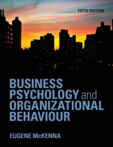Business Psychology and Organizational Behaviour : An Introductory Text, Paperback Book