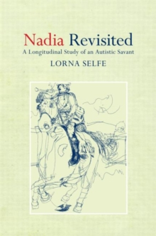 Nadia Revisited : A Longitudinal Study of an Autistic Savant, Hardback Book