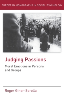 Judging Passions : Moral Emotions in Persons and Groups, Hardback Book