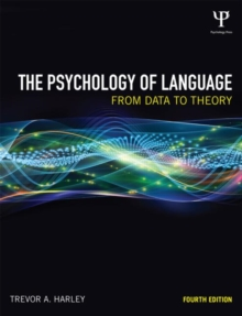 The Psychology of Language : From Data to Theory, Hardback Book