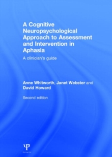 A Cognitive Neuropsychological Approach to Assessment and Intervention in Aphasia : A clinician's guide, Hardback Book