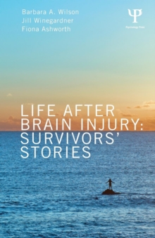 Life After Brain Injury : Survivors' Stories, Paperback Book
