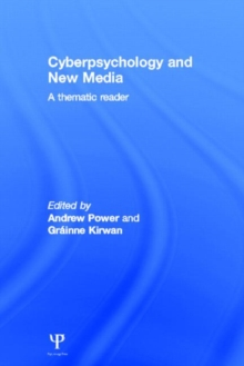 Cyberpsychology and New Media : A thematic reader, Hardback Book