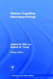 Human Cognitive Neuropsychology (Classic Edition), Hardback Book