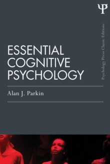 Essential Cognitive Psychology (Classic Edition), Paperback / softback Book