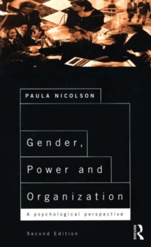 Gender, Power and Organization : A psychological perspective on life at work, Paperback / softback Book