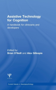 Assistive Technology for Cognition : A Handbook for Clinicians and Developers, Hardback Book