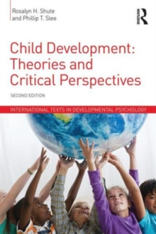 Child Development : Theories and Critical Perspectives, Paperback / softback Book