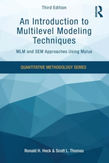 An Introduction to Multilevel Modeling Techniques : MLM and SEM Approaches Using Mplus, Third Edition, Paperback / softback Book
