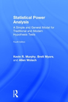 Statistical Power Analysis : A Simple and General Model for Traditional and Modern Hypothesis Tests, Fourth Edition, Hardback Book