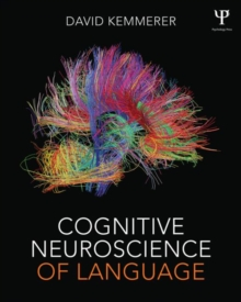 Cognitive Neuroscience of Language, Paperback Book
