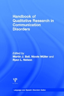 Handbook of Qualitative Research in Communication Disorders, Hardback Book