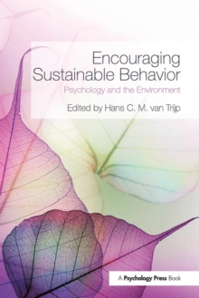 Encouraging Sustainable Behavior : Psychology and the Environment, Paperback / softback Book