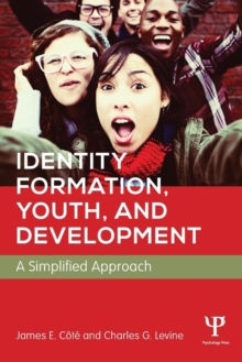 Identity Formation, Youth, and Development : A Simplified Approach, Paperback Book