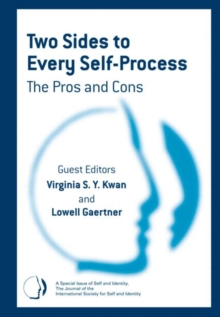Two Sides to Every Self-process: The Pros and Cons : A Special Issue of Self and Identity, Hardback Book