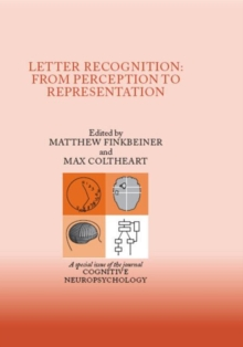 Letter Recognition: From Perception to Representation : A Special Issue of Cognitive Neuropsychology, Hardback Book