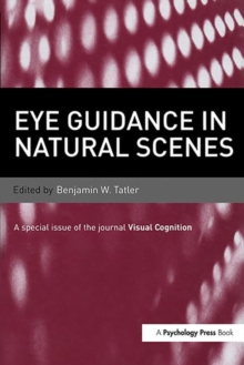 Eye Guidance in Natural Scenes : A Special Issue of Visual Cognition, Hardback Book