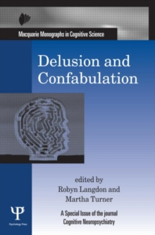 Delusion and Confabulation : A Special Issue of Cognitive Neuropsychiatry, Hardback Book