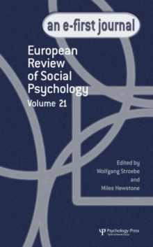 European Review of Social Psychology: Volume 21 : A Special Issue of European Review of Social Psychology, Hardback Book