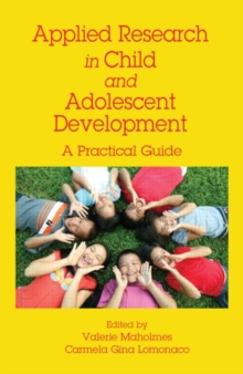 Applied Research in Child and Adolescent Development : A Practical Guide, Paperback / softback Book