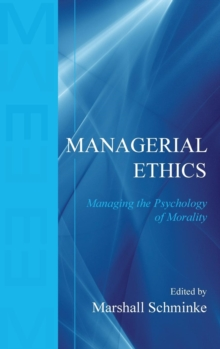Managerial Ethics : Managing the Psychology of Morality, Hardback Book