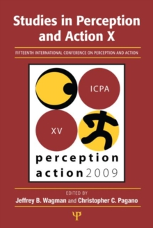 Studies in Perception and Action X : Fifteenth International Conference on Perception and Action, Paperback / softback Book
