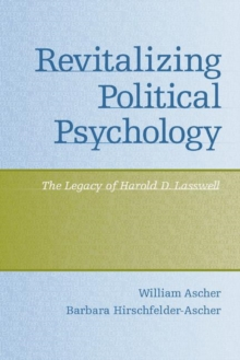 Revitalizing Political Psychology : The Legacy of Harold D. Lasswell, Paperback Book