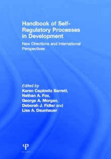Handbook of Self-Regulatory Processes in Development : New Directions and International Perspectives, Hardback Book