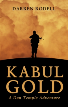 Kabul Gold : A Dan Temple Adventure, Paperback Book