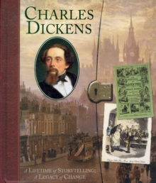Charles Dickens : A Life of Storytelling; a Legacy of Change, Hardback Book