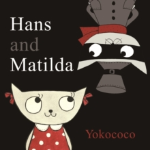 Hans and Matilda, Hardback Book