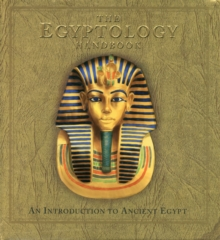 The Egyptology Handbook, Paperback / softback Book