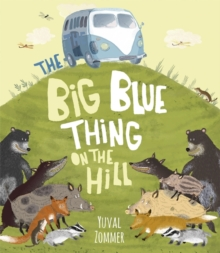 The Big Blue Thing on the Hill, Paperback Book