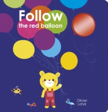 Follow the Red Balloon, Board book Book